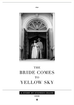 an analysis of stephen cranes the bride comes to yellow sky This lesson will examine and discuss the significance of crane's technique and  the unusual aspects of point of view in stephen crane's short story.